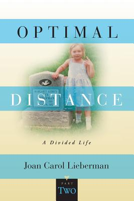 OPTIMAL DISTANCE, A Divided Life: Part Two Cover Image