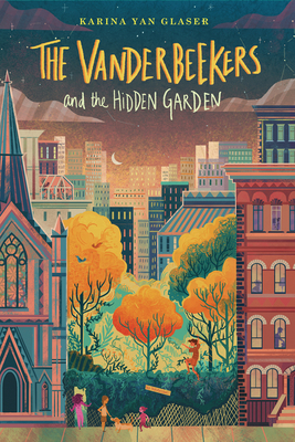 The Vanderbeekers and the Hidden Garden by Karina Yan Glaser