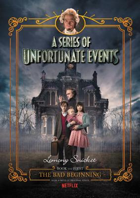 A Series of Unfortunate Events #1: The Bad Beginning Netflix Tie-in Cover Image