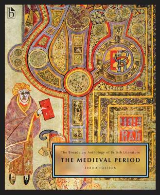 The Broadview Anthology of British Literature Volume 1: The Medieval Period - Third Edition Cover Image