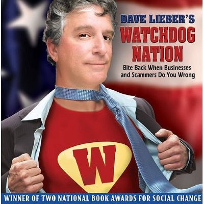 Dave Lieber's Watchdog Nation: Bite Back When Businesses and Scammers Do You Wrong Cover Image