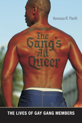 The Gang's All Queer: The Lives of Gay Gang Members (Alternative Criminology #9) Cover Image
