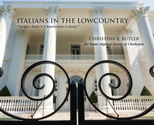 Italians in the Lowcountry: Sunny Italy's Charleston Colony Cover Image