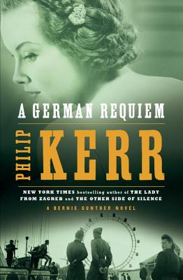 A German Requiem: A Bernie Gunther Novel Cover Image