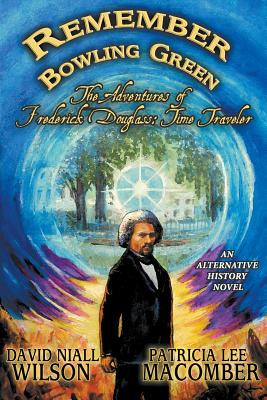 Remember Bowling Green: The Adventures of Frederick Douglass: Time Traveler Cover Image
