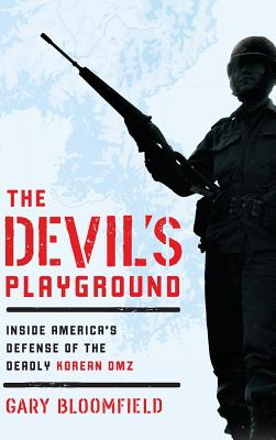 The Devil's Playground: Inside America's Defense of the Deadly Korean DMZ Cover Image