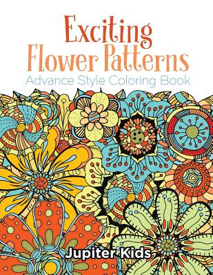 Exciting Flower Patterns: Advance Style Coloring Book Cover Image
