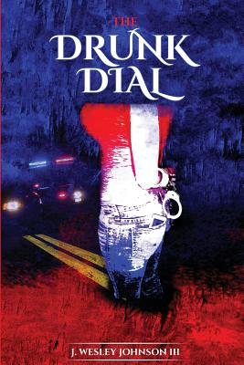 The Drunk Dial: ...and Driving Under the Influence Cover Image
