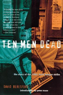 Ten Men Dead: The Story of the 1981 Irish Hunger Strike Cover Image