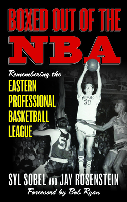 Boxed out of the NBA: Remembering the Eastern Professional Basketball League Cover Image