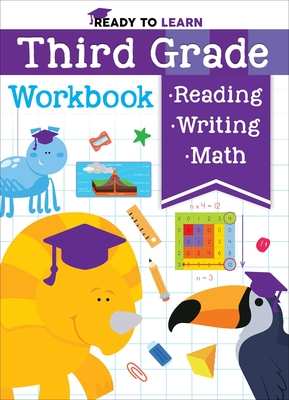 Ready to Learn: Third Grade Workbook: Multiplication, Division, Fractions, Geometry, Grammar, Reading Comprehension, and More! Cover Image