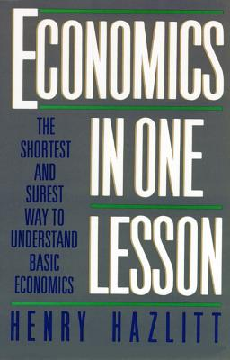 Economics in One Lesson: The Shortest and Surest Way to Understand Basic Economics Cover Image
