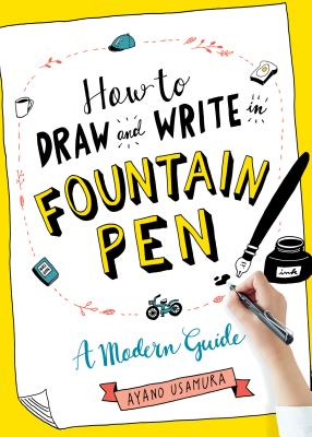 How to Draw and Write in Fountain Pen: A Modern Guide Cover Image