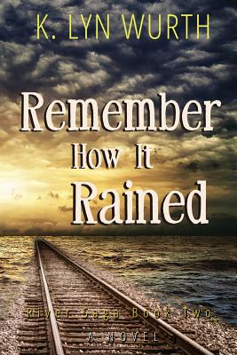 Remember How It Rained: River Saga Book Two Cover Image