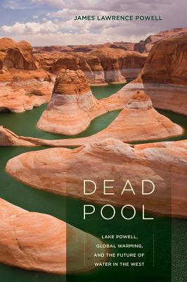 Dead Pool: Lake Powell, Global Warming, and the Future of Water in the West Cover Image