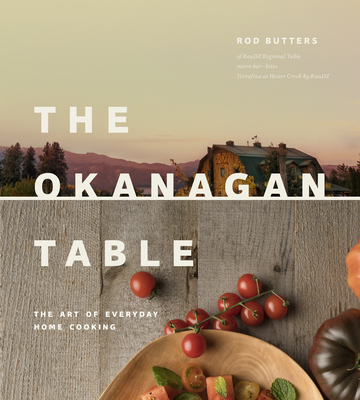 Okanagan Table: The Art of Everyday Home Cooking Cover Image