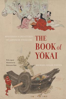 The Book of Yokai: Mysterious Creatures of Japanese Folklore Cover Image