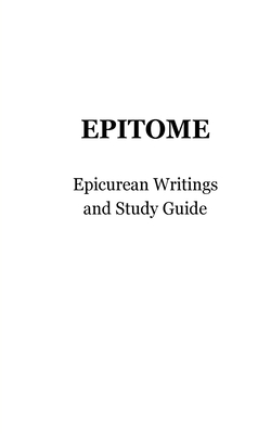 Epitome: Epicurean Writings and Study Guide Cover Image