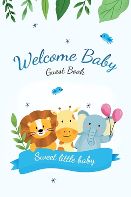 Welcome Baby Guest Book: Baby Shower Keepsake, Advice for Expectant Parents and Gift Log - Elephant Giraffe Lion Design Cover Cover Image