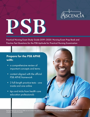 PSB Practical Nursing Exam Study Guide 2019-2020: Nursing Exam Prep Book and Practice Test Questions for the PSB Aptitude for Practical Nursing Exam Cover Image