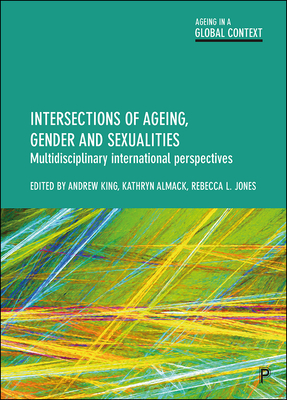 intersections of Ageing, Gender, Sexualities: Multidisciplinary International Perspectives Cover Image