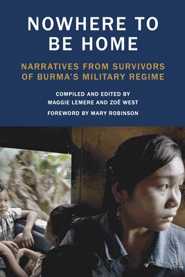 Nowhere to Be Home: Narratives from Survivors of Burma's Military Regime (Voice of Witness #6) Cover Image
