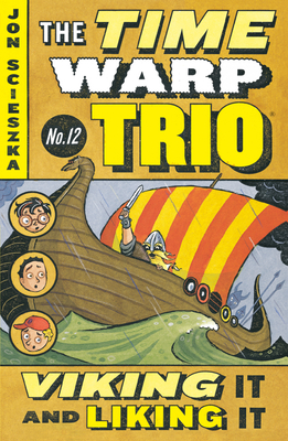 Viking It and Liking It #12 (Time Warp Trio #12) Cover Image