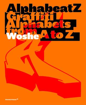 Alphabeatz. Graffiti Alphabets from A to Z Cover Image