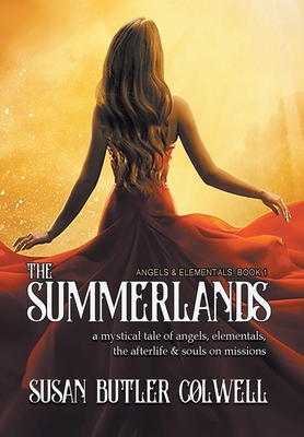 The Summerlands: A Mystical Tale of Angels, Elementals, the Afterlife, and Souls on Missions Cover Image