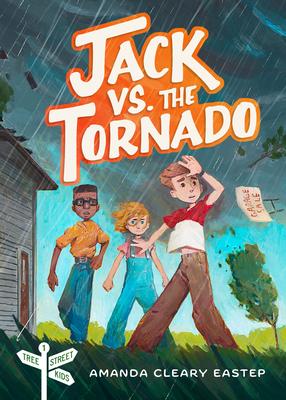 Jack vs. the Tornado: Tree Street Kids (Book 1) Cover Image