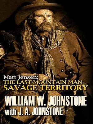 Matt Jensen, the Last Mountain Man Savage Territory Cover Image