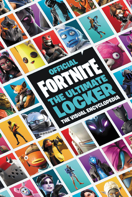 FORTNITE (Official): The Ultimate Locker: The Visual Encyclopedia (Official Fortnite Books) Cover Image