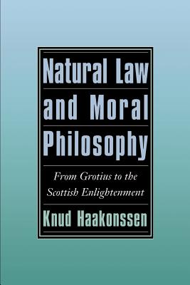 Natural Law and Moral Philosophy: From Grotius to the Scottish Enlightenment Cover Image