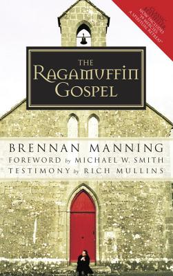 The Ragamuffin Gospel: Good News for the Bedraggled, Beat-Up, and Burnt Out Cover Image