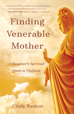 Finding Venerable Mother: A Daughter's Spiritual Quest to Thailand Cover Image