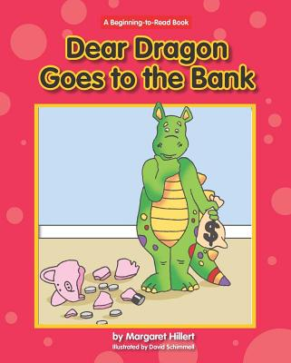 Dear Dragon Goes to the Bank (Beginning-To-Read - Dear Dragon (Library)) Cover Image