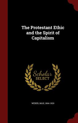 The Protestant Ethic and the Spirit of Capitalism Cover Image