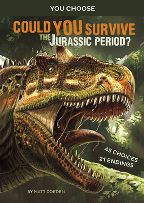 Could You Survive the Jurassic Period?: An Interactive Prehistoric Adventure Cover Image