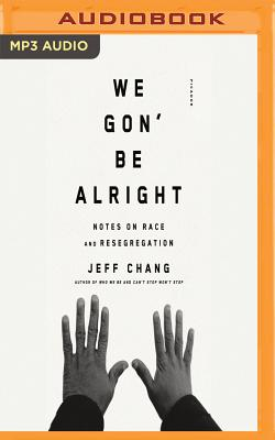 We Gon' Be Alright: Notes on Race and Resegregation Cover Image