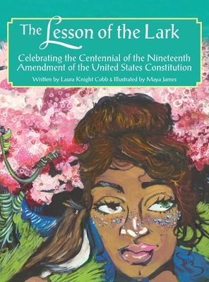 The Lesson of the Lark: Celebrating the Centennial of the Nineteenth Amendment of the United States of America Cover Image