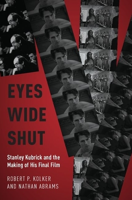 Eyes Wide Shut: Stanley Kubrick and the Making of His Final Film Cover Image