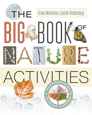The Big Book of Nature Activities: A Year-Round Guide to Outdoor Learning Cover Image