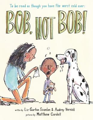 Bob Not Bob!: *to be read as though you have the worst cold ever Cover Image