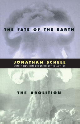 The Fate of the Earth and the Abolition (Stanford Nuclear Age) Cover Image