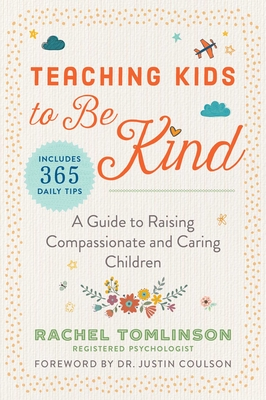 Teaching Kids to Be Kind: A Guide to Raising Compassionate and Caring Children Cover Image