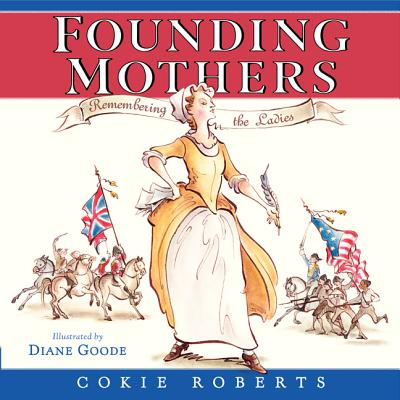 Founding Mothers: Remembering the Ladies Cover Image