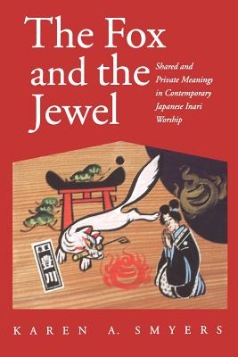 The Fox and the Jewel: Shared and Private Meanings in Contemporary Japanese Inari Workship Cover Image