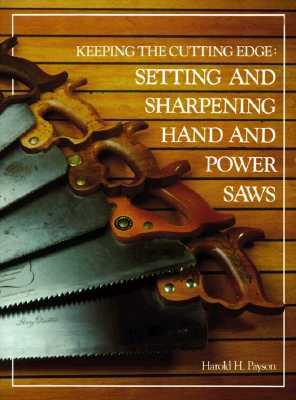 Keeping the Cutting Edge Setting and Sharpening Hand and Power Saws Cover Image