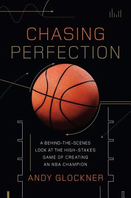 Chasing Perfection: A Behind-the-Scenes Look at the High-Stakes Game of Creating an NBA Champion Cover Image