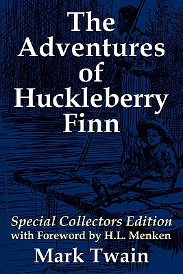 The Adventures of Huckleberry Finn: Special Collectors Edition with Forward by H.L. Menken Cover Image